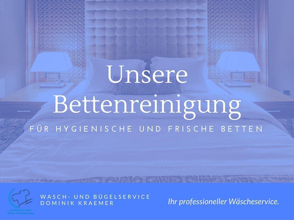 Unsere Bettenreinigung - für hygienische und frische Betten